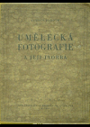 Umělecká fotografie a její tvorba