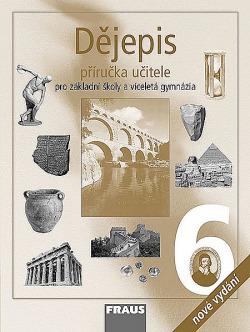 Dějepis 6: Pravěk a starověk – příručka učitele pro základní školy a víceletá gymnázia obálka knihy