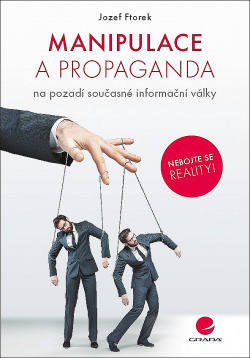 Manipulace a propaganda: na pozadí současné informační války obálka knihy