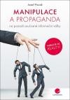 Manipulace a propaganda: na pozadí současné informační války
