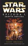 Star Wars, Epizoda I - Skrytá hrozba