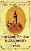 Nejkrásnější pověsti Severní Moravy a Slezska (Příběhy z Poodří a Novojičínska)