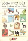 Jóga pro děti aneb Hrajeme si na zvířata
