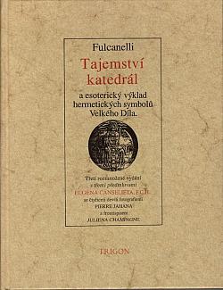 Tajemství katedrál - a esoterický výklad hermetických symbolů Velkého Díla obálka knihy