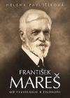 František Mareš - Od fyziologie k filosofii