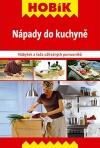 Nápady do kuchyně : nábytek a řada užitečných pomocníků