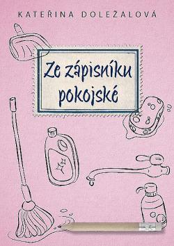 Ze zápisníku pokojské obálka knihy