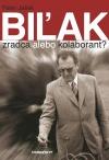 Biľak: Zradca alebo kolaborant?