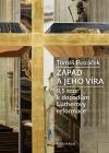 Západ a jeho víra: 9,5 teze k dopadům Lutherovy reformace