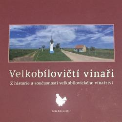 Velkobílovičtí vinaři: Z historie a současnosti velkobílovického vinařství obálka knihy