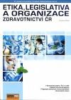 Etika, legislativa a organizace zdravotnictví ČR