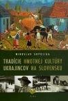 Tradície hmotnej kultúry Ukrajincov na Slovensku