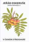 Jeřáb oskeruše (Sorbus domestica L.) v Českém středohoří