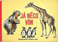 Já něco vím - Pozorování zvířat v ZOO obálka knihy