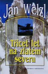 Třicet let na zlatém severu