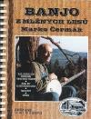 Banjo z mlžných lesů : trail stezkou času, Greenhorns, White stars, Paběrky : školy hry na pětistrunné banjo, tabulatury, zpěvník
