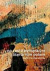 Na cestě evropským literárním polem. Studie z komparatistiky