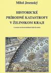 Historické prírodné katastrofy v Žilinskom kraji