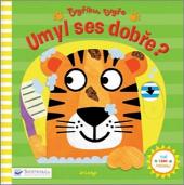 Tygříku, tygře, umyl ses dobře?