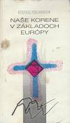 Naše korene v základoch Európy