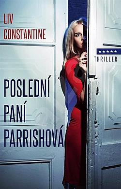 Poslední paní Parrishová: dokonalý příběh, který vás naprosto dostane!