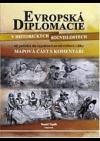 Evropská diplomacie v historických souvislostech od počátků do vypuknutí první světové války. Mapová část s komentáři