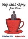 Můj šálek Kafky / My Cup of Kafka / Meine Tasse Kafka