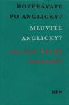 Rozprávate po anglicky?