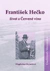 František Hečko – život a Červené víno
