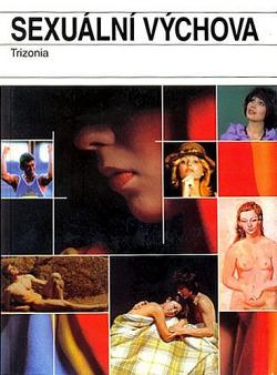 Sexuální výchova : Kniha netradičních metod výuky obálka knihy