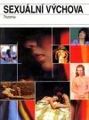 Sexuální výchova : Kniha netradičních metod výuky
