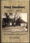 Starý Smolivec 1413 - 2013
