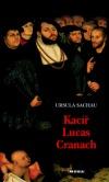 Kacíř Lucas Cranach