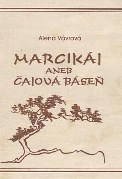 Marcikáj, aneb, Čajová báseň