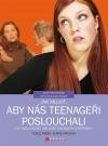 Jak mluvit, aby nás teenageři poslouchali