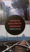 Muzeum Auschwitz-Birkenau průvodce