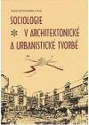 Sociologie v urbanistické a architektonické tvorbě