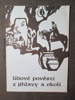 Lidové pověsti z Jihlavy a okolí obálka knihy
