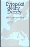 Evropské dějiny Evropy. 2, Od renesance k renesanci? (15.-20. století)