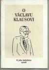 O Václavu Klausovi k jeho kulatému výročí