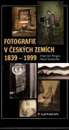 Fotografie v českých zemích 1839-1999 - Chronologie