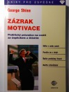 Zázrak motivace