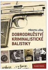 Dobrodružství kriminalistické balistiky obálka knihy
