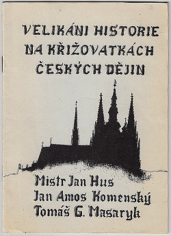 Velikáni historie na křižovatkách českých dějin / Mistr Jan Hus, Jan Amos Komenský, Tomáš G. Masaryk obálka knihy