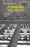 Po komunismu stále důležití? Role spisovatelů ve východní Evropě