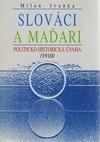 Slováci a Maďari. Politicko-historická úvaha /1910/