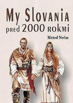 My Slovania pred 2000 rokmi obálka knihy