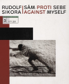 Rudolf Sikora - Sám proti sebe