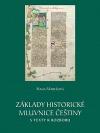 Základy historické mluvnice češtiny s texty k rozboru