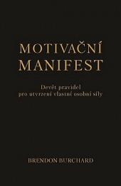 Motivační manifest - Devět pravidel pro utvrzení vlastní osobní síly